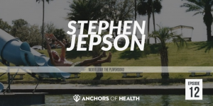 Anchors of health with Stephen Jepson